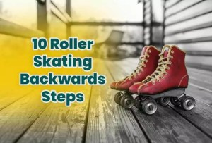How To Skate Backwards | Learn About Roller Skate