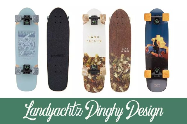 Landyachtz Dinghy Design