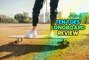 Best Ten Toes Longboard Review in 2020: Bring Fun in Skateboarding
