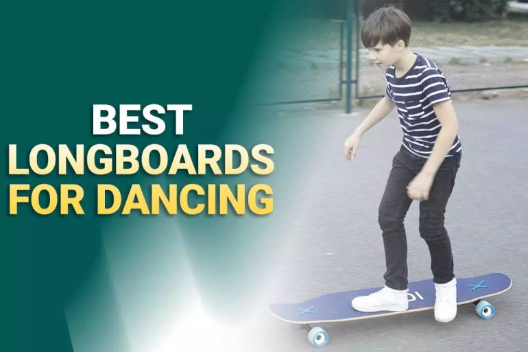 Best Longboards For Dancing 2021 – Reviews & Buying Guide