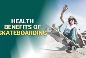 Six Major Health Benefits Of Skateboarding