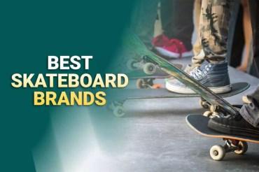 Top 16 Best Skateboard Brands In 2021