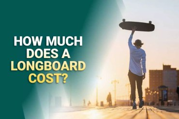 How Much Does A Longboard Cost?