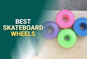 Best Skateboard Wheels 2021 – Reviews & Buying Guide