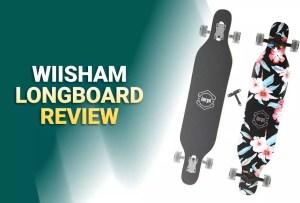 Best Wiisham Longboard Reviews 2021