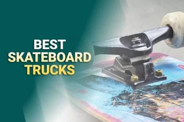 Best Skateboard Trucks 2021 Reviews (For Street, Cruising, Tricks & More)