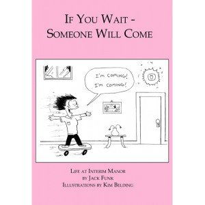If You Wait, Someone Will Come