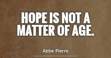 Age Quotes Hope Is Not A Matter Of Age