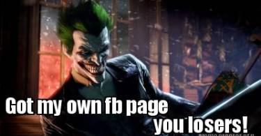 Got My Own Fb Page You Losers! Batman Meme Photo