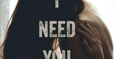 I Need You Quotes I need you