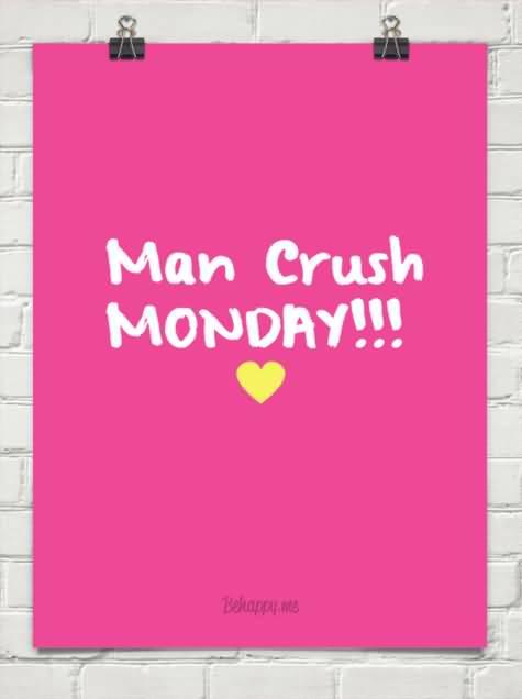 MCM Sayings Man crush moday