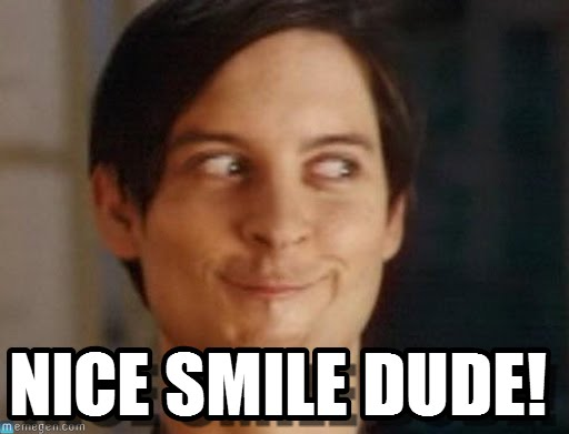 Nice Smile Dude Meme