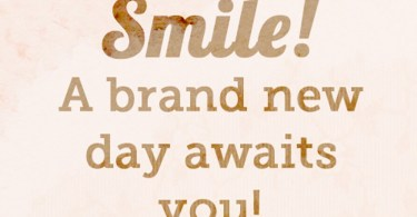 Day Quotes smile a brande new day awaits you