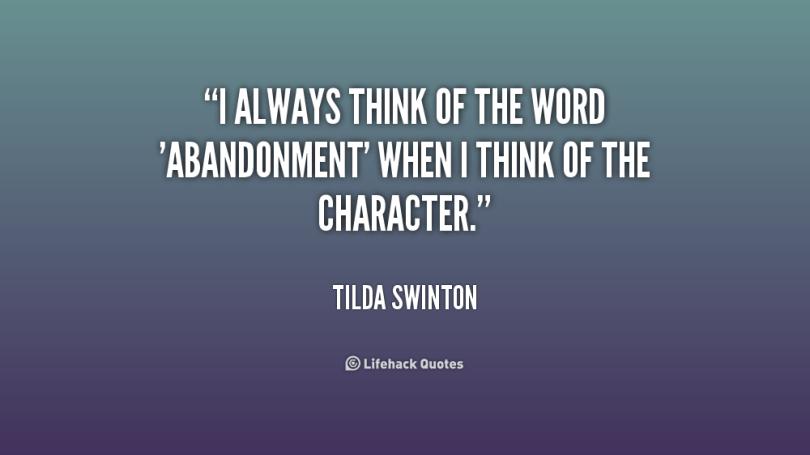 abandonment sayings i always think of the word abandonment