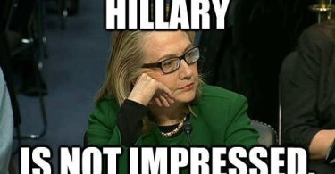 Hillary Clinton Memes Hillary is not impressed