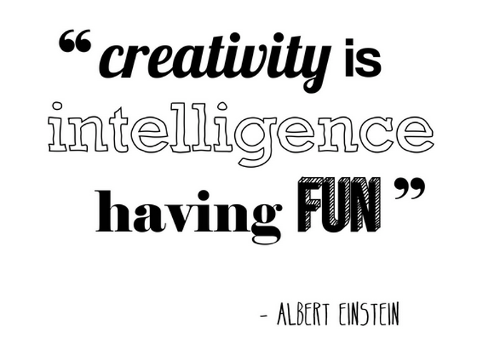 Inspiring Creativity Sayings creativity is intelligence have fun.