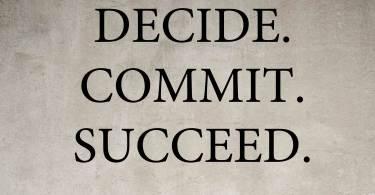 Success Quotes Decide commit succeed