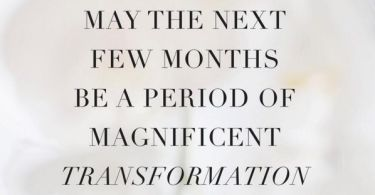 Transformation Quotes may the next few months be a period of magnificent