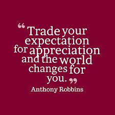 Appreciation Quotes trade your expectation for appreciation