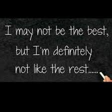 Awesome Quotes i may not be the best but i'm