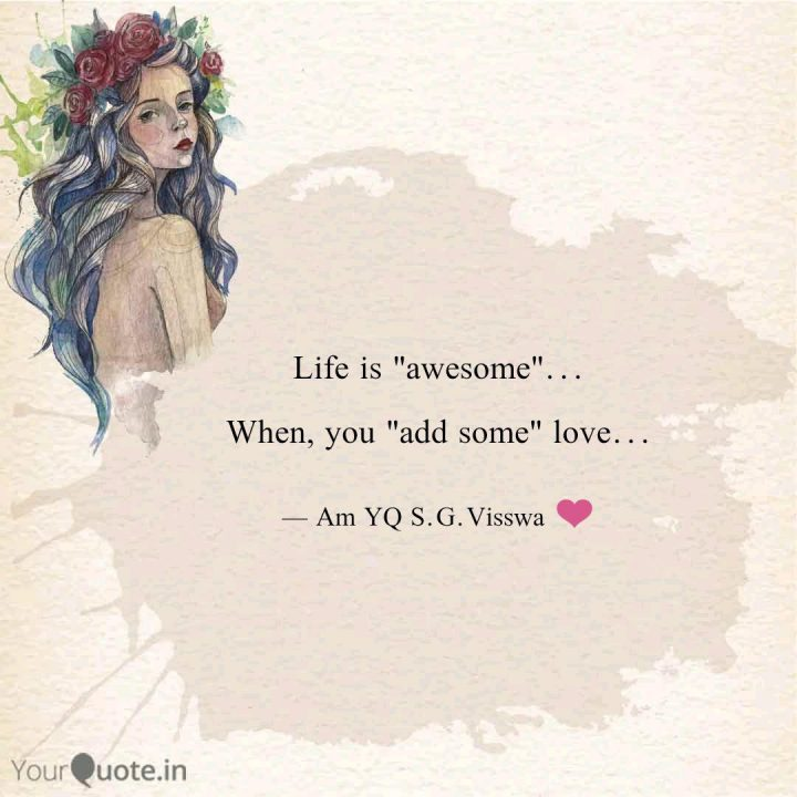 Awesome Quotes life is awesome when, you