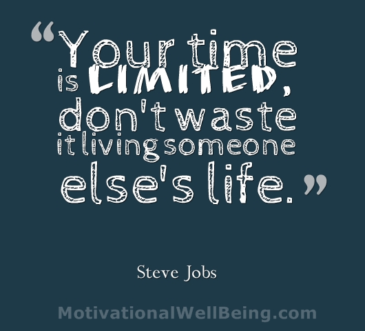 Awesome Quotes your time is limited don't waste it living someone