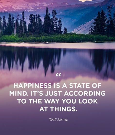 Happy Quotes happiness is a state of mind. it's just according to the way you look at things.