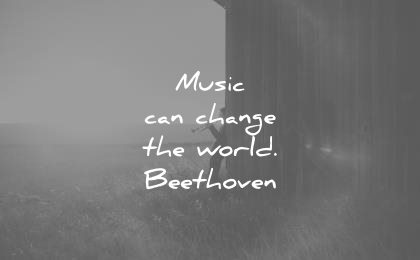 Music Quotes music can change the world beethoven