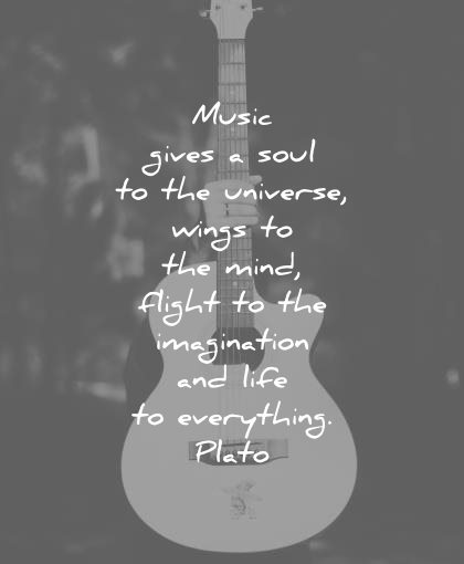 Music Quotes music gives a soul to the universe wings