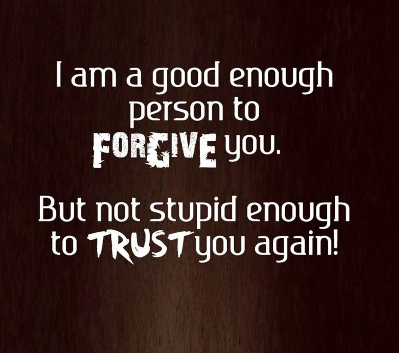 Betrayal Sayings i am a good enough person to forgive you