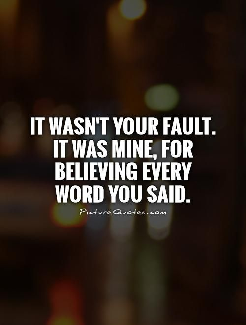 Betrayal Sayings it wasn't your fault.