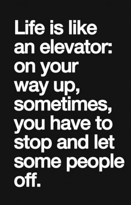 Lesson Quotes life is like an elevator; on your way up