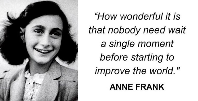 Anne Frank Quotes how wonderful it is that nobody need wait a single moment