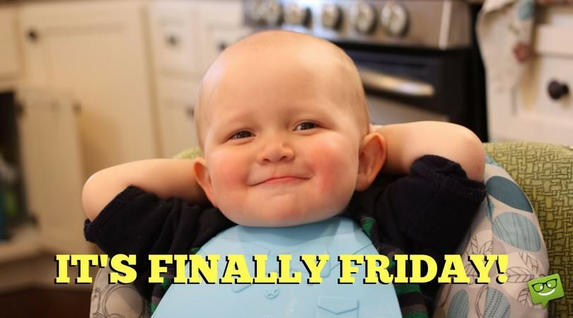 it's finally friday!
