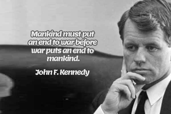 John F. Kennedy Quotes mankind must put an end to war before