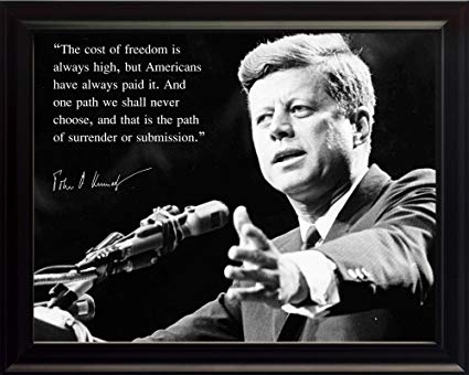 John F. Kennedy Quotes the cost of freedom is always high, but Americans have