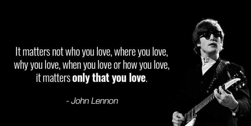 John Lennon Sayings it matters not who you love, where you love, why you love