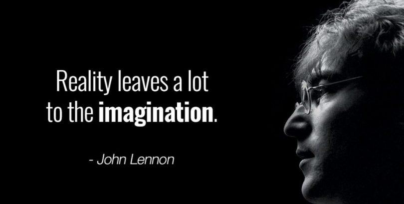 John Lennon Sayings reality leaves a lot to the imagination.