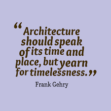 Architecture Quotes Architecture should speak of its time