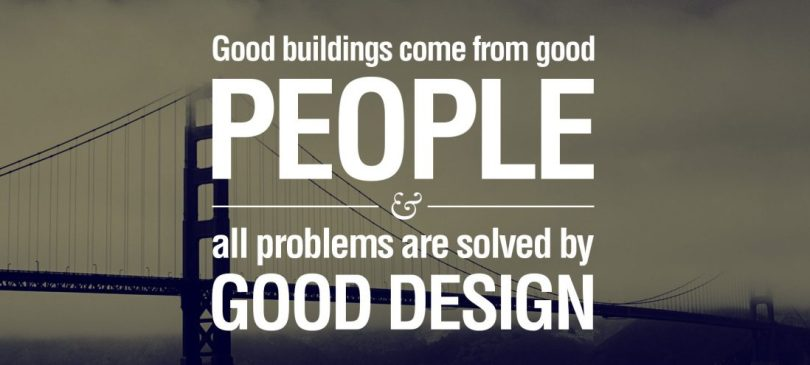 Architecture Quotes good buildings come from good people