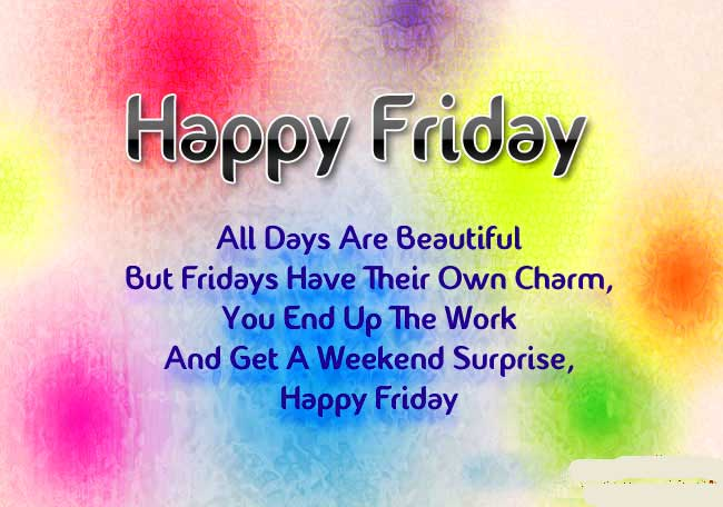 Friday Morning Quotes happy friday all days are beautiful but fridays have their own charm