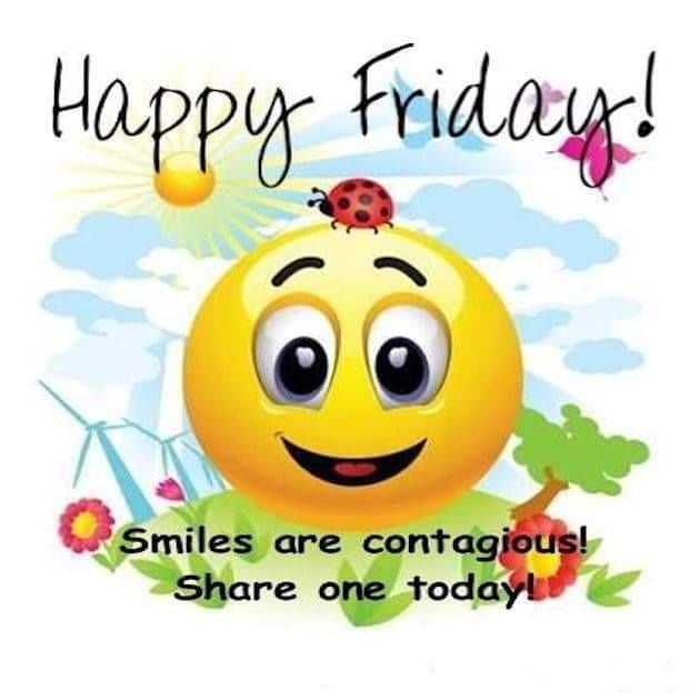 Friday Morning Quotes happy friday smiles are contagios share one today