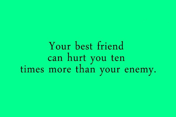 Quotes When Your Friend Hurts You 0103
