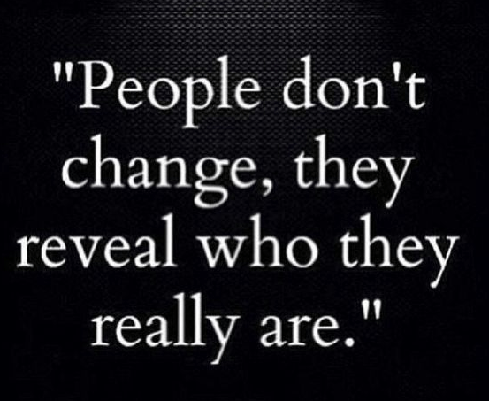 People don't change, they reveal Fake People Quotes