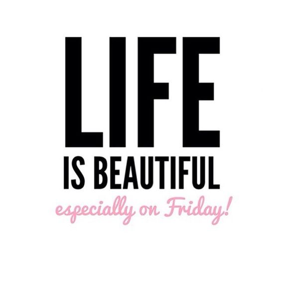 beautiful friday quotes life is beautiful especially on friday!