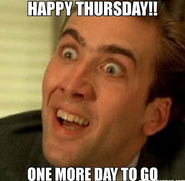 cool Thursday meme happy Thursday!!! one more day to go