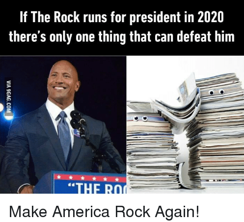 dank memes 2020 if the rock runs for president in 2020