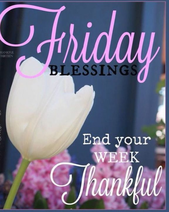 friday blessings quotes friday blessing end your week thankful