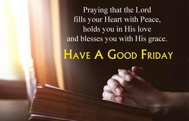 friday blessings quotes praying that the lord fill your heart