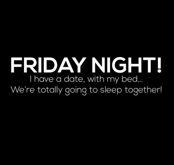 friday night quotes friday night i have a date